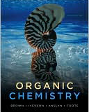 Organic Chemistry by Brown, Foote, Iverson, and Anslyn, 6th Ed. (2011)