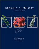 Organic Chemistry by Leroy G. Wade, 7th Ed. (2009)